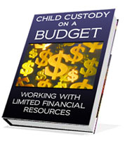 CHILD CU$TODY ON A BUDGET: HANDLING YOUR CHILD CUSTODY CASE WITH LIMITED FINANCIAL RESOURCES
