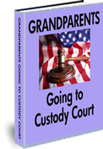 GRANDPARENTS ASSERTING THEIR RIGHTS IN CUSTODY COURT